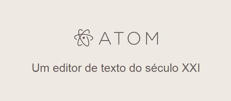 Conheça o IDE Atom.