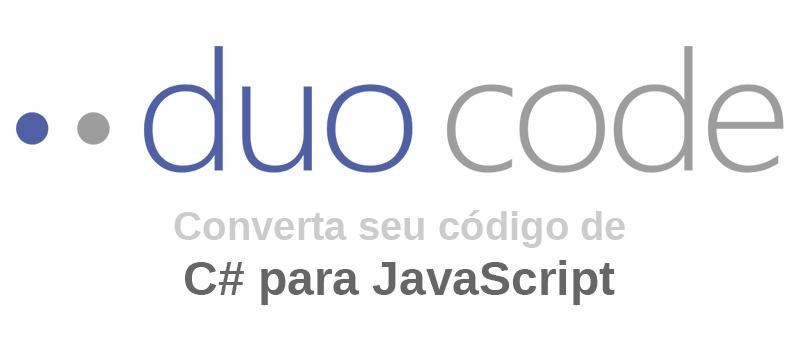 DuoCode converte código de C# para JavaScript