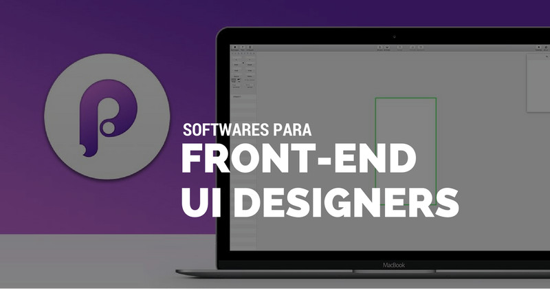 Um software para front-end e UI Designers